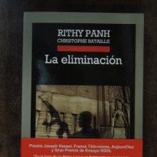 Libros: LIBRO - LA ELIMINACION - RITHY PANH CHRISTOPHE BATAILLE - EDITORIAL ANAGRAMA. Lote 176849600