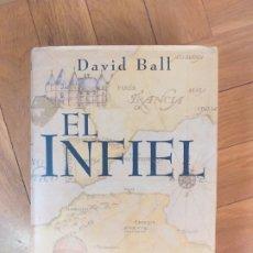 Libros: EL INFIEL - DAVID W. BALL. Lote 178171491