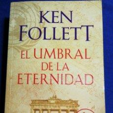 Libros: EL UMBRAL DE LA ETERNIDAD. KEN FOLLET. NUEVO. Lote 179052506