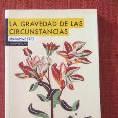 Libros: LA GRAVEDAD DE LAS CIRCUNSTANCIAS – MARIANNE FRITZ. Lote 179554601