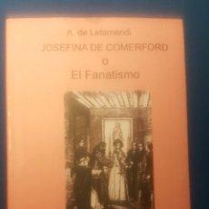 Libros: JOSEFINA DE COMERFORD O EL FANATISMO. Lote 180014346