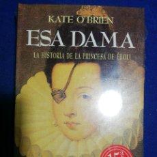 Libros: NUEVO EN EL PLÁSTICO!!. ESA DAMA. KATE O'BRIEN. TAPA DURA. Lote 180044087