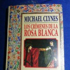 Libros: NUEVO EN EL PLÁSTICO!! LOS CRÍMENES DE LA ROSA BLANCA. MICHAEL CLYNES. TAPA DURA. Lote 180044330