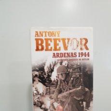 Libros: ARDENAS 1944. LA ÚLTIMA APUESTA DE HITLER - ANTONY BEEVOR. Lote 181349168
