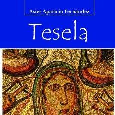 Libros: TESELA (ASIER APARICIO) CASTILLA 2013. Lote 182393711