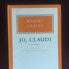 Libros: JO, CLAUDI. ES LA NOVELA MÁS CONOCIDA DEL ESCRITOR BRITÁNICO ROBERT GRAVES.1996. Lote 182504177