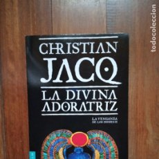 Libros: CHRISTIAN JACQ - LA DIVINA ADORATRIZ. Lote 182942646