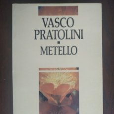 Libros: METELO DE VASCO PRATOLINI. HISTÒRIA D'UN HEROI POPULAR, ITALIA QUE VA DEL 1875 AL 1902. Lote 183072412