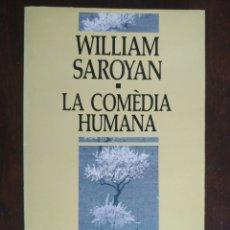 Libros: LA COMEDIA HUMNA, DE WILLIAM SAROYAN. EN PLENA 2 GUERRA MUNDIAL ELS SOLDATS NO TORNEN DEL FRONT. Lote 183076638