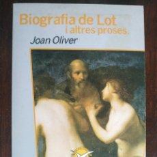 Libros: BIOGRAFIA DE LOT I ALTRES PROSES DE JOAN OLIVER. RADIOGRAFIA DE LA BURGESIA CATALANA DE LA PREGUERAR. Lote 183101405