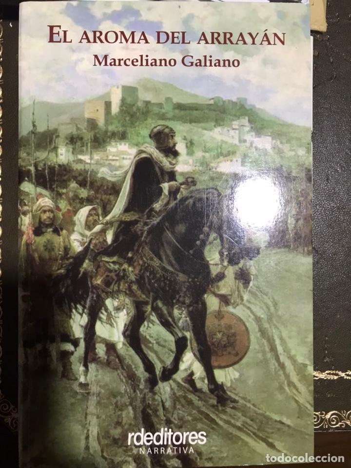 EL AMOR DEL ARRAYAN MARCELINO GALIANO (Libros Nuevos - Narrativa - Novela Histórica)