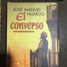 Libros: EL CONVERSO JOSÉ MANUEL FAJARDO. Lote 183611597