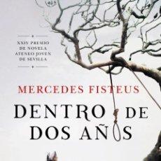 Libros: DENTRO DE DOS AÑOS. MERCEDES FISTEUS.. Lote 184586385