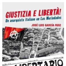 Libros: JOSÉ LUIS GARCÍA RUIZ: GIUSTIZIA E LIBERTÁ! UN ANARQUISTA ITALIANO EN LAS MERINDADES.. Lote 184709532
