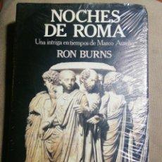 Libros: NUEVO EN EL PLÁSTICO. NOCHES DE ROMA. RON BURNS. TAPA DURA. Lote 189384911
