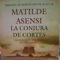 Libros: LA CONJURA DE CORTÉS. MATILDE ASENSI. Lote 190032382