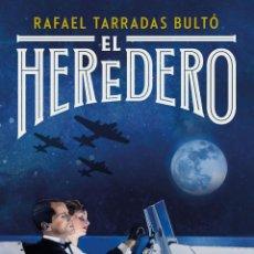 Libros: EL HEREDERO. RAFAEL TARRADAS BULTÓ.. Lote 190981687