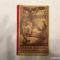 Libros: ANTIGUA NOVELA HISTORICA EL HIJO DEL GOBERNADOR,BIBLIOTECA HORAS SERENAS,96 PAGINAS BIEN CONSERVADO. Lote 191610463