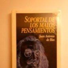 Libros: SOPORTAL DE LOS MALOS PENSAMIENTOS. BLAS, JUAN ANTONIO DE. Lote 191660996