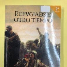 Libros: REFUGIADOS DE OTRO TIEMPO - JOSE JURADO - EDITORIAL AMARANTE 2ª EDICION 2016. Lote 191718893
