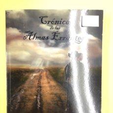 Libros: CRONICA DE LAS ALMAS ERRANTES - F. JESUS HIDALGO - EDITORIAL AMARANTE 1ª EDICION 2016. Lote 191727648