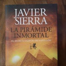 Libros: LA PIRÁMIDE INMORTAL (JAVIER SIERRA). Lote 192922761