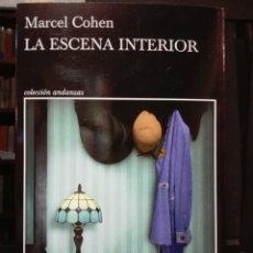 Libros: LA ESCENA INTERIOR. MARCEL COHEN. COLECCIÓN ANDANZAS. TUSQUETS. 2020. 1 ED EN CASTELLANO. HOLOCAUSTO. Lote 194158361
