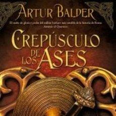 Libros: CREPUSCULO DE LOS ASES - SAGA TEUTOBURGO 4 - DE ARTHUR BALDER - EDICIONES B RUSTICA. Lote 221899911