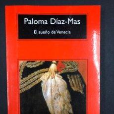 Libros: EL SUEÑO DE VENECIA - PALOMA DIAZ-MAS - COMPACTOS ANAGRAMA 4ª ED. 2018 - NUEVO DE EDITORIAL. Lote 196515858