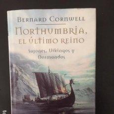 Libros: NORTHUMBRIA, EL ULTIMO REINO - POR BERNARD CORNWELL SAJONES, VIKINGOS Y NORMANDOS. Lote 196517980