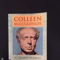 Libros: EL PRIMER HOMBRE DE ROMA DE COLLEEN MCCULLOUGH. Lote 196534141