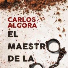 Libros: EL MAESTRO DE LA MANO NEGRA. CARLOS ALGORA.. Lote 196551422