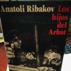Libros: LOS HIJOS DEL ARBAT. ANATOLI RIBAKOV. Lote 196900481