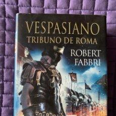 Libros: VESPASIANO TRIBUNO DE ROMA - POR ROBERT FABBRI - EDHASA. Lote 197097303