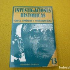 Libros: LIBRO INVESTIGACIONES HISTORICAS - EPOCA MODERNA Y CONTEMPORANEA - 13 . Lote 199301658