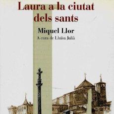 Libros: LAURA A LA CIUTAT DELS SANTS [MIQUEL LLOR]. Lote 199589726
