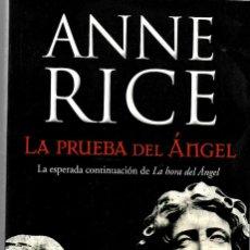 Libros: LA PRUEBA DEL ÁNGEL [ANNE RICE]. Lote 199590653