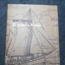 Libros: NUEVO. EL QUECHE HIENA. LUIS DELGADO. TAPA DURA. Lote 200772280