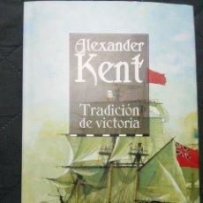 Libros: TRADICIÓN DE VICTORIA. ALEXANDER KENT. NUEVO. Lote 200772983