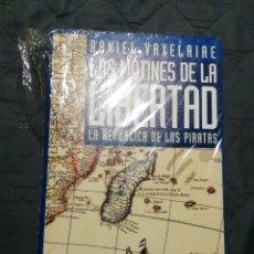 Libros: NUEVO EN EL PLÁSTICO. LOS MOTINES DE LA LIBERTAD. LA REPÚBLICA DE LOS PIRATAS. DANIEL VAXELAIRE. Lote 200870978