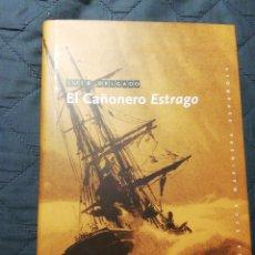 Libros: NUEVO. EL CAÑONERO ESTRAGO. LUIS DELGADO. Lote 200871688
