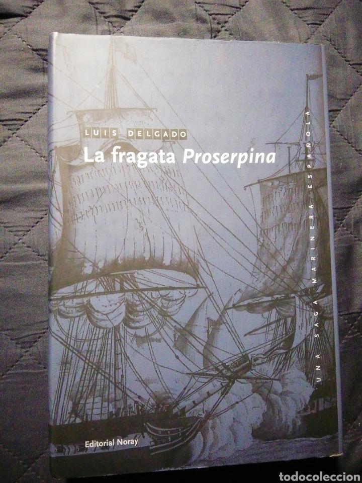 NUEVO. LA FRAGATA PROSERPINA. LUIS DELGADO (Libros Nuevos - Narrativa - Novela Histórica)