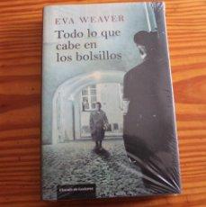 Libros: TODO LO QUE CABE EN LOS BOLSILLOS. EVA WEAVER. Lote 205676153