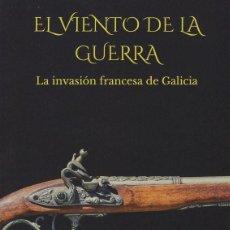 Libros: EL VIENTO DE LA GUERRA. AQUILINO FARIÑAS GODOY.. Lote 205782510