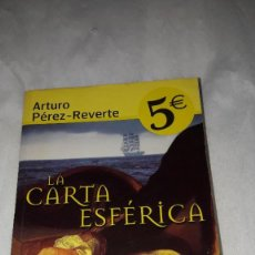 Libros: LA CARTA ESFÉRICA - ARTURO PÉREZ-REVERTE - NOVELA HISTÓRICA. Lote 206541452