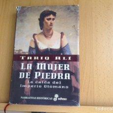 Libros: LA MUJER DE PIEDRA. DE TARIQ ALI. Lote 206593647