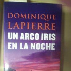 Libros: DOMINIQUE LA PIERRE UN ARCO IRIS EN LA NOCHE. Lote 208865187