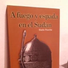 Libros: A FUEGO Y EAPADA EN EL SUDÁN. Lote 210205635