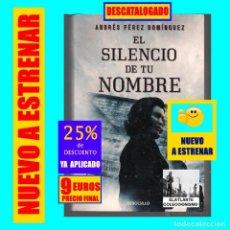 Libros: EL SILENCIO DE TU NOMBRE - ANDRÉS PÉREZ DOMÍNGUEZ - RANDOM 2013 - NAZIS GUERRA FRÍA ESPIONAJE ESPIAS. Lote 210564651