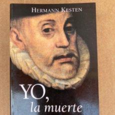 Libros: YO, LA MUERTE. FELIPE II SOBERANO DE MEDIO MUNDO. HERMANN KESTEN. POCKET EDHASA. Lote 211644691